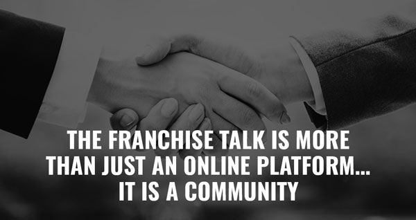 The Franchise Talk is more than just an online platform